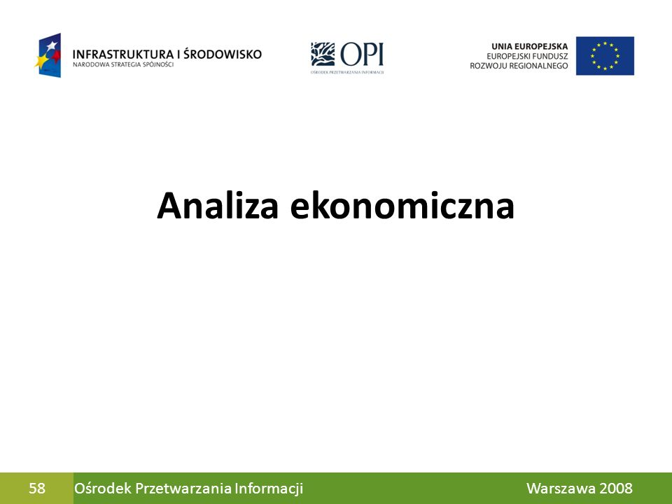 Analiza ekonomiczna 58 Ośrodek Przetwarzania Informacji Warszawa 2008