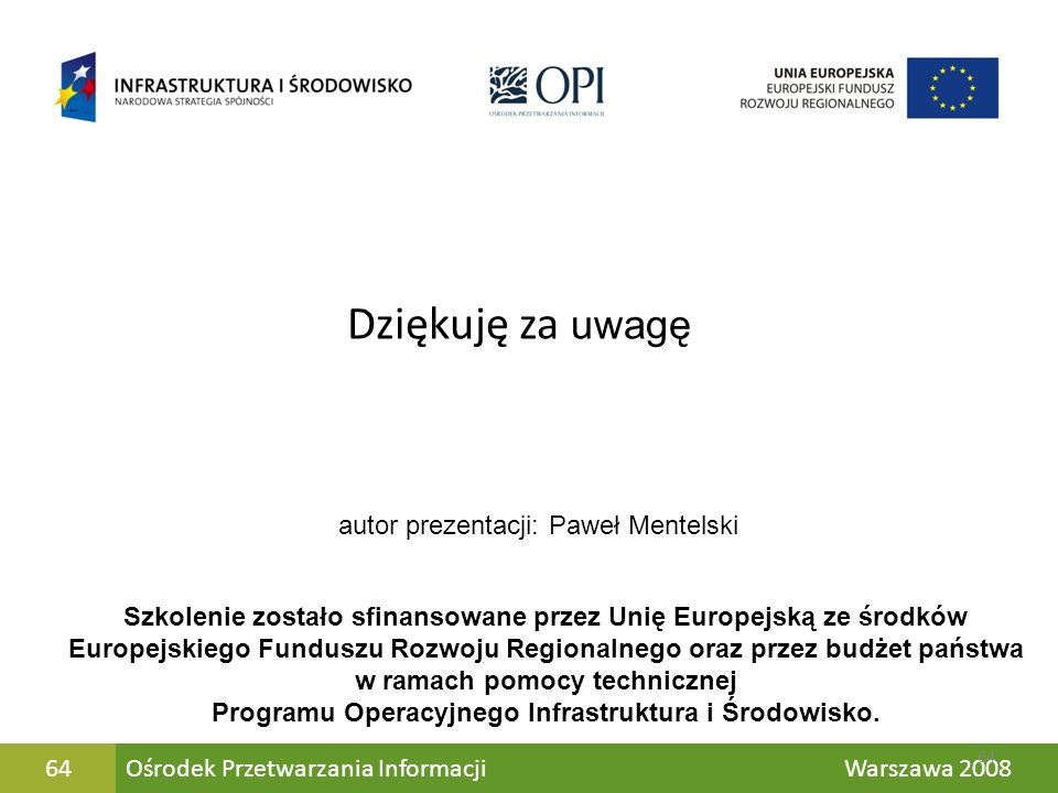 Dziękuję za uwagę autor prezentacji: Paweł Mentelski