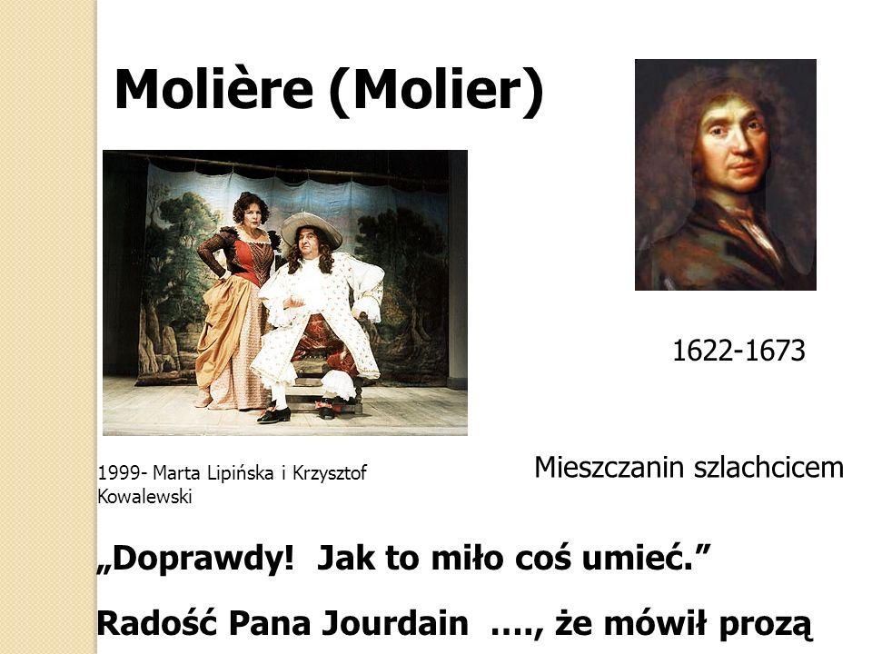 """Molière (Molier) """"Doprawdy! Jak to miło coś umieć."""