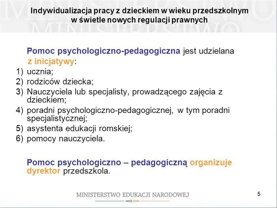 Pomoc psychologiczno – pedagogiczną organizuje dyrektor przedszkola.