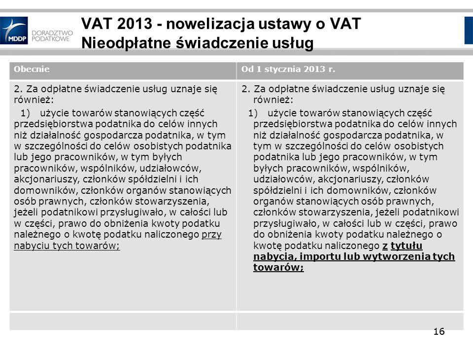 VAT 2013 - nowelizacja ustawy o VAT Nieodpłatne świadczenie usług