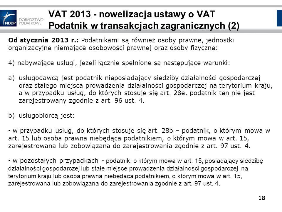 VAT 2013 - nowelizacja ustawy o VAT Podatnik w transakcjach zagranicznych (2)