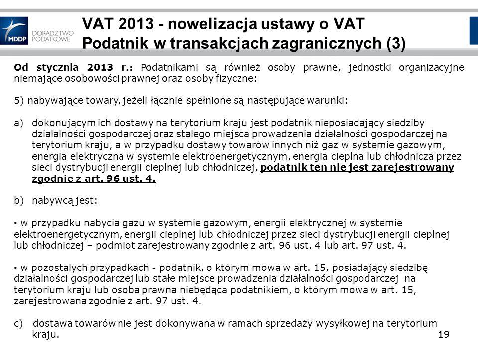 VAT 2013 - nowelizacja ustawy o VAT Podatnik w transakcjach zagranicznych (3)