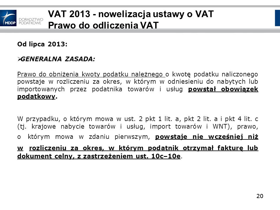 VAT 2013 - nowelizacja ustawy o VAT Prawo do odliczenia VAT