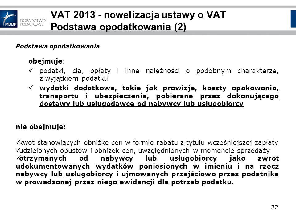 VAT 2013 - nowelizacja ustawy o VAT Podstawa opodatkowania (2)