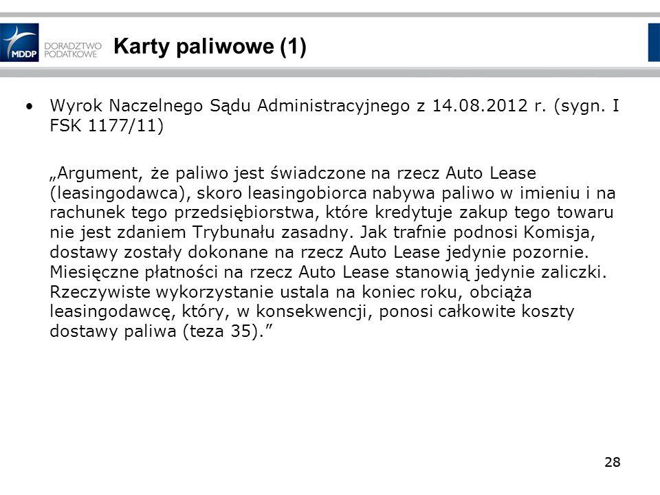 Karty paliwowe (1) Wyrok Naczelnego Sądu Administracyjnego z 14.08.2012 r. (sygn. I FSK 1177/11)
