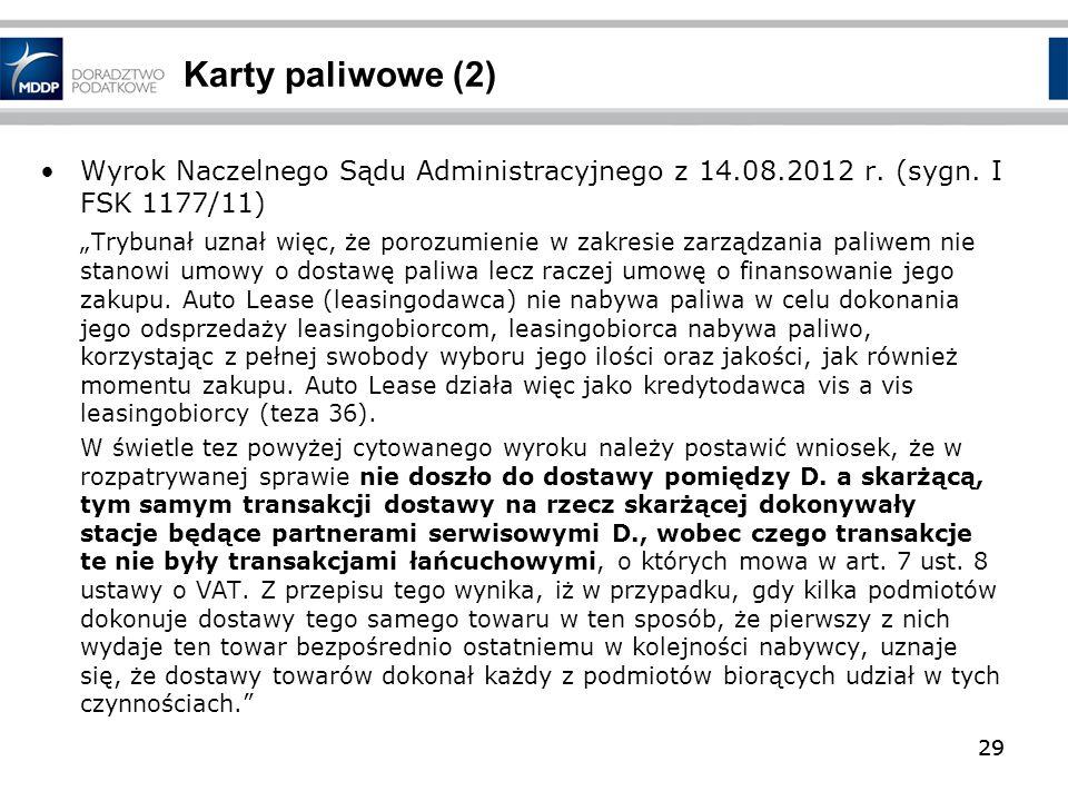 Karty paliwowe (2) Wyrok Naczelnego Sądu Administracyjnego z 14.08.2012 r. (sygn. I FSK 1177/11)