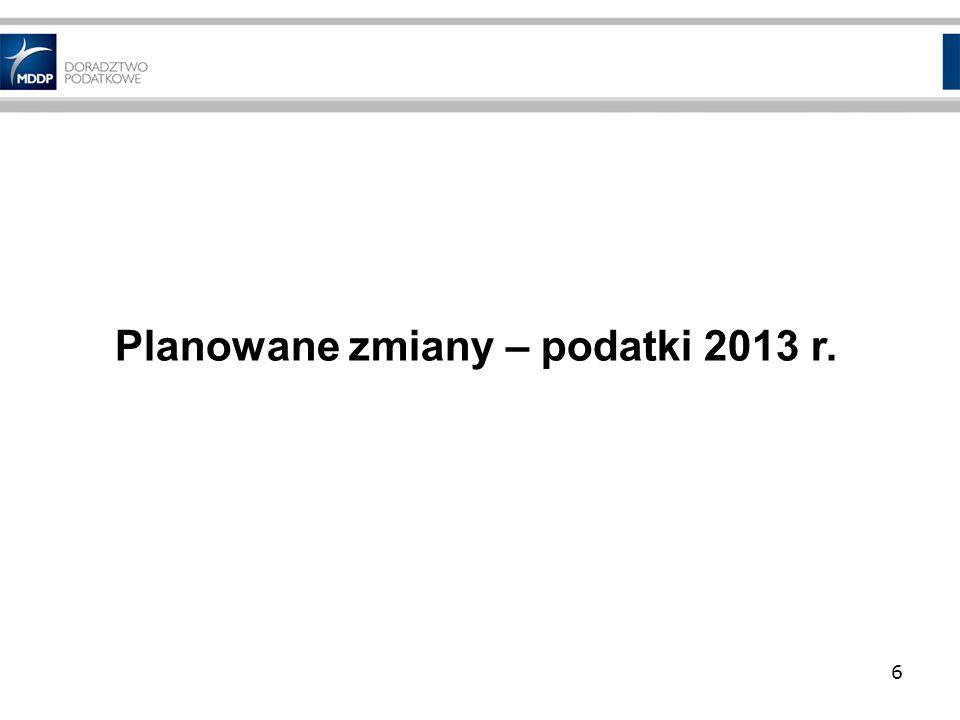 Planowane zmiany – podatki 2013 r.