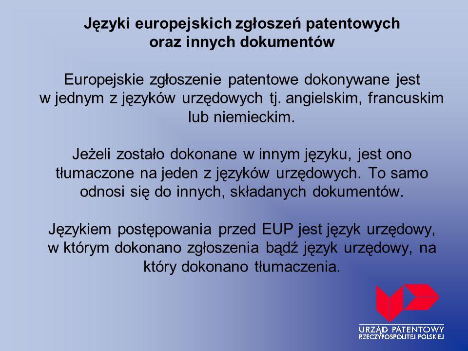 Języki europejskich zgłoszeń patentowych oraz innych dokumentów Europejskie zgłoszenie patentowe dokonywane jest w jednym z języków urzędowych tj.