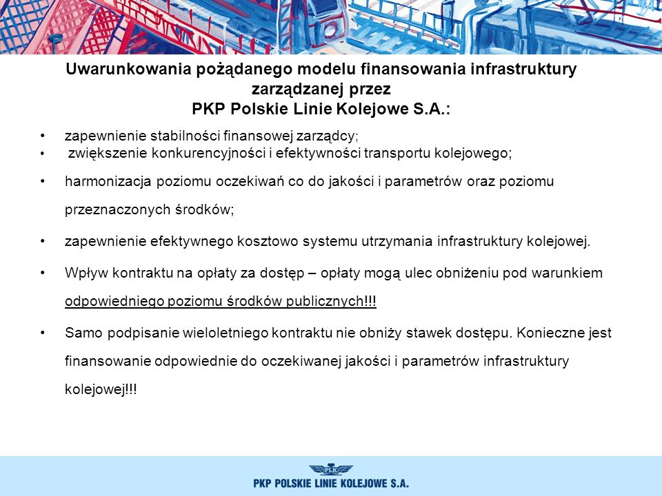 Uwarunkowania pożądanego modelu finansowania infrastruktury zarządzanej przez PKP Polskie Linie Kolejowe S.A.:
