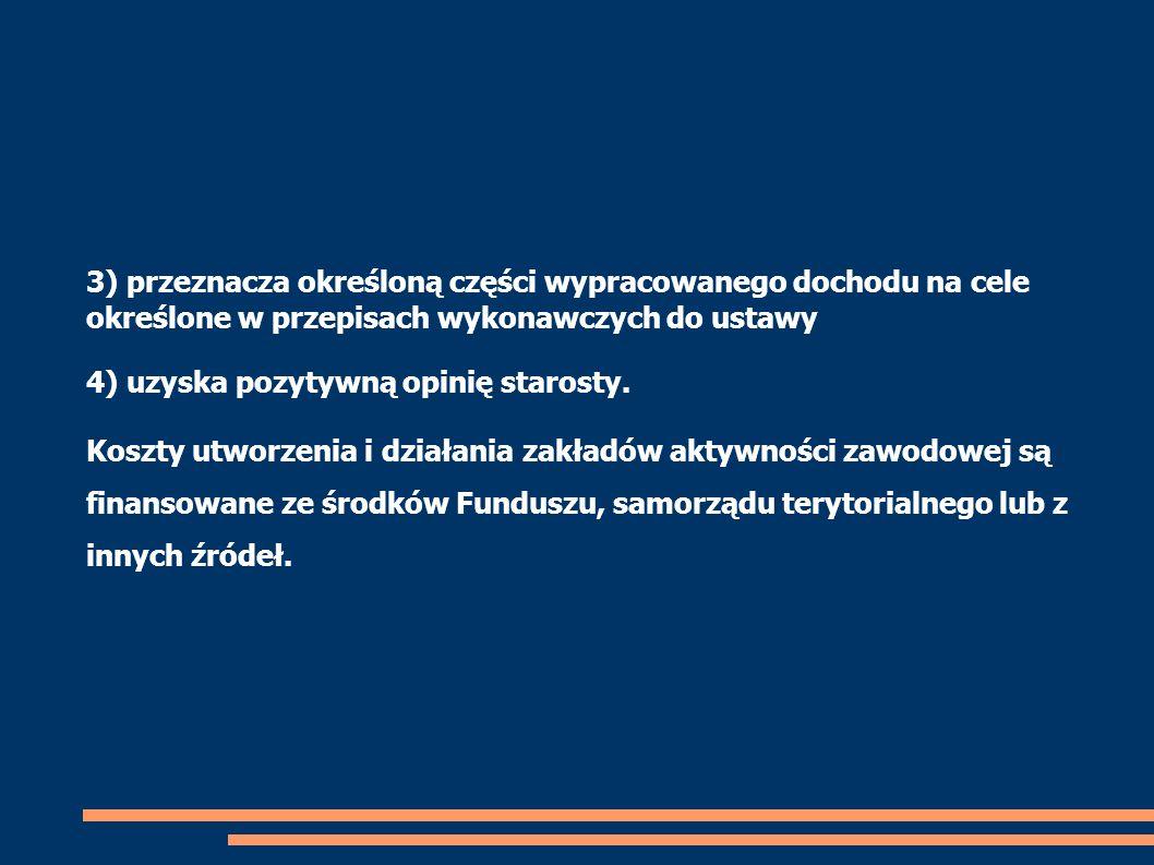 3) przeznacza określoną części wypracowanego dochodu na cele określone w przepisach wykonawczych do ustawy