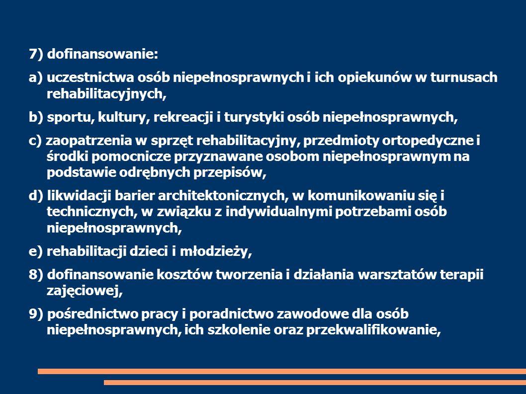 7) dofinansowanie: a) uczestnictwa osób niepełnosprawnych i ich opiekunów w turnusach rehabilitacyjnych,