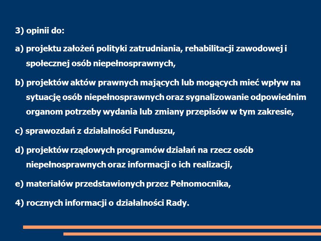 3) opinii do: a) projektu założeń polityki zatrudniania, rehabilitacji zawodowej i społecznej osób niepełnosprawnych,