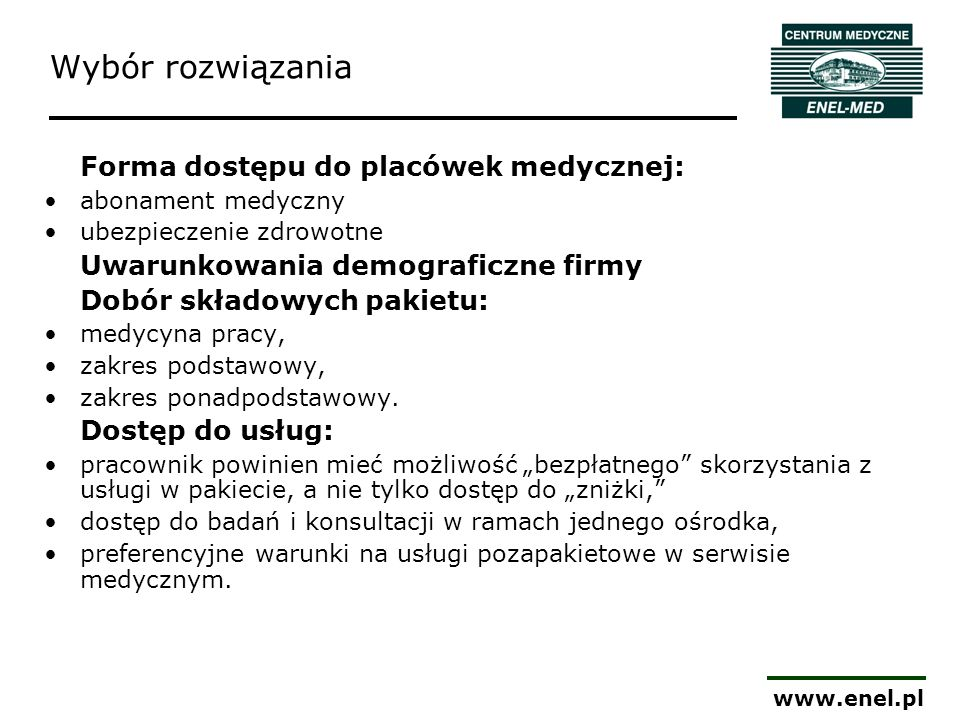Forma dostępu do placówek medycznej: