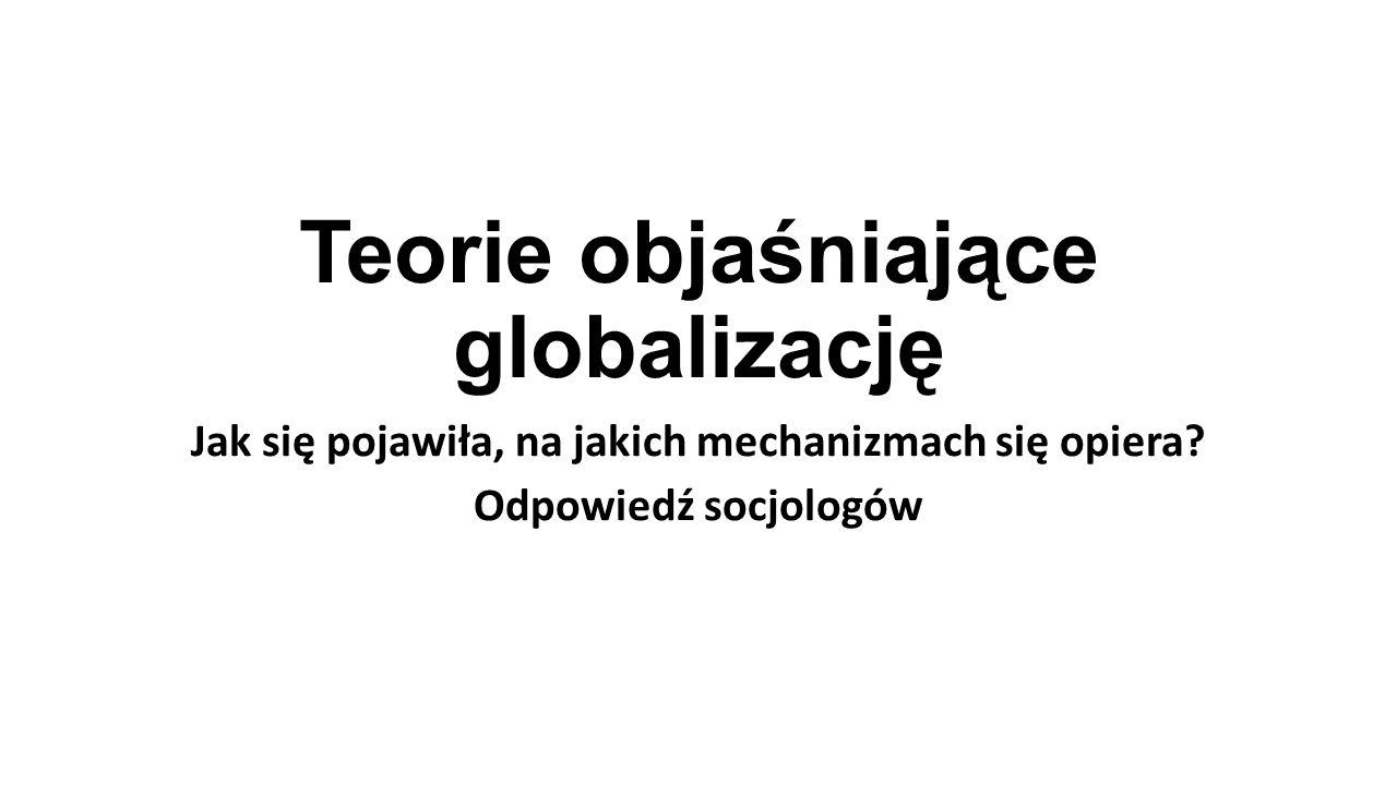 Teorie objaśniające globalizację