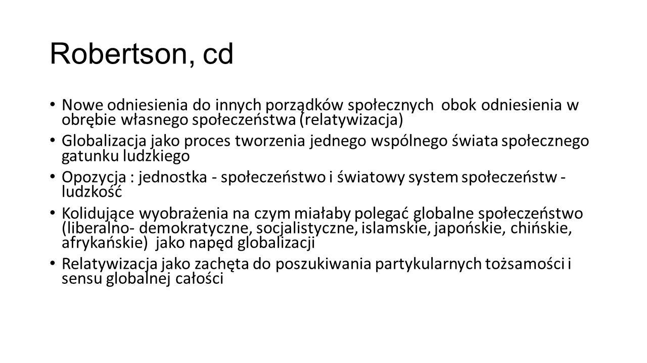 Robertson, cd Nowe odniesienia do innych porządków społecznych obok odniesienia w obrębie własnego społeczeństwa (relatywizacja)