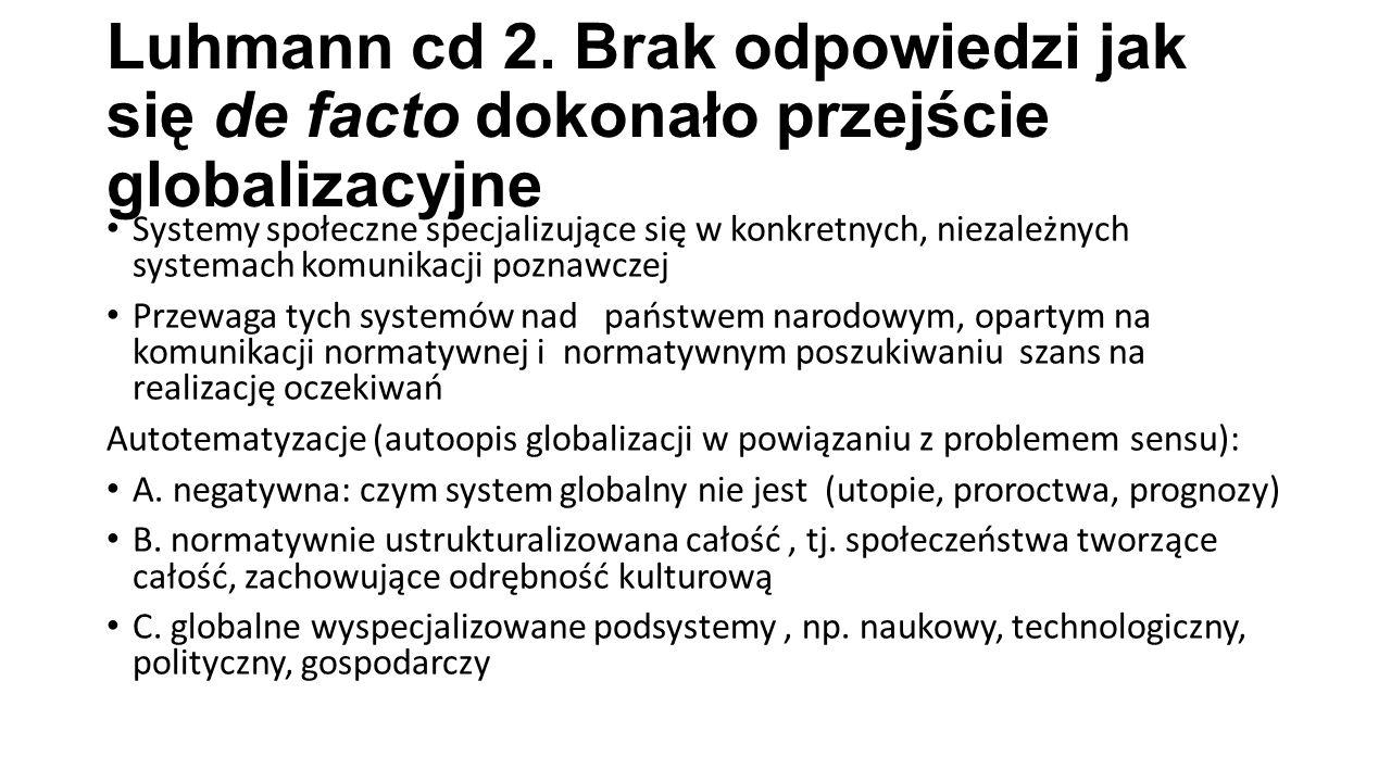 Luhmann cd 2. Brak odpowiedzi jak się de facto dokonało przejście globalizacyjne
