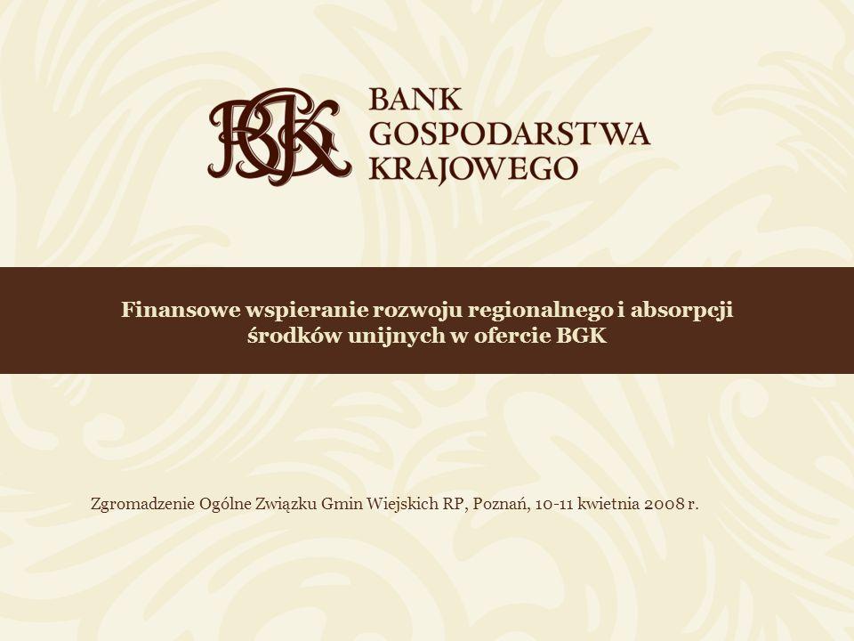 Finansowe wspieranie rozwoju regionalnego i absorpcji środków unijnych w ofercie BGK