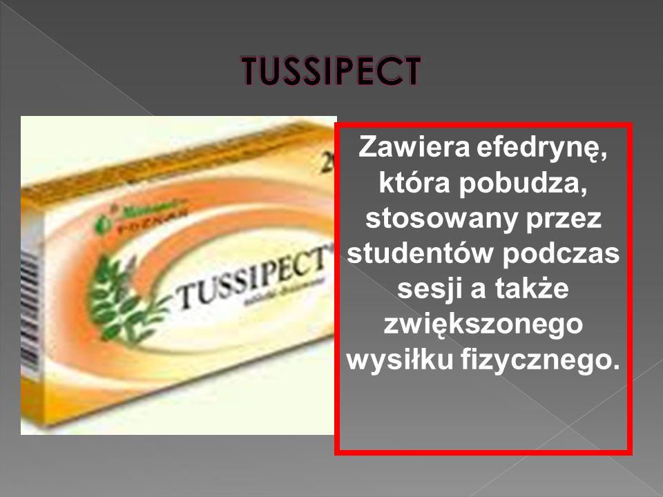 TUSSIPECT Zawiera efedrynę, która pobudza, stosowany przez studentów podczas sesji a także zwiększonego wysiłku fizycznego.