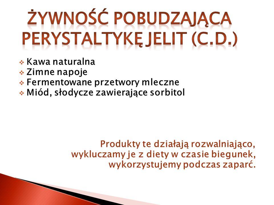 Żywność pobudzająca perystaltykę jelit (c.d.)