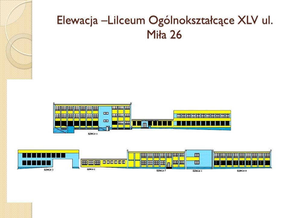Elewacja –Lilceum Ogólnokształcące XLV ul. Miła 26