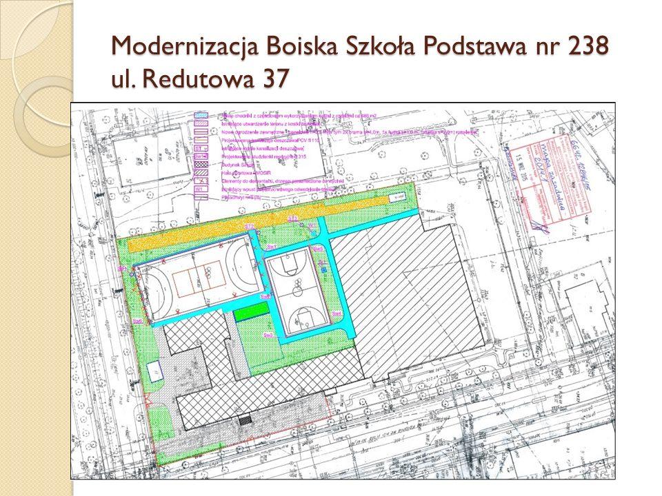 Modernizacja Boiska Szkoła Podstawa nr 238 ul. Redutowa 37