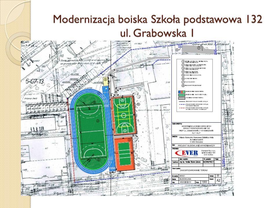 Modernizacja boiska Szkoła podstawowa 132 ul. Grabowska 1