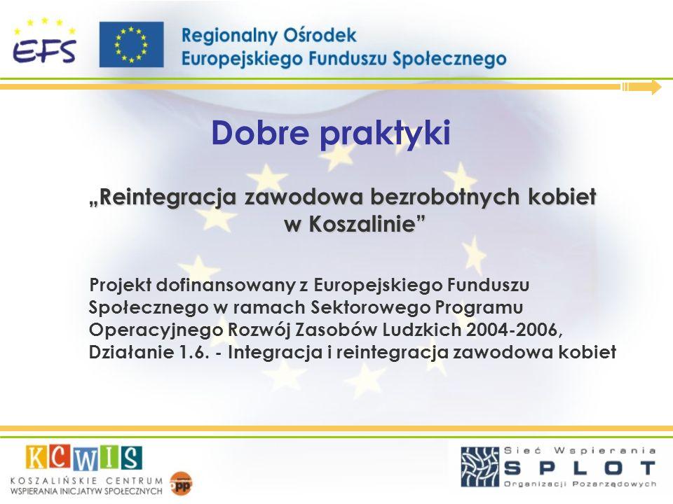 """""""Reintegracja zawodowa bezrobotnych kobiet w Koszalinie"""