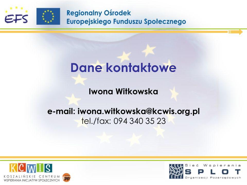 Dane kontaktowe Iwona Witkowska e-mail: iwona. witkowska@kcwis. org