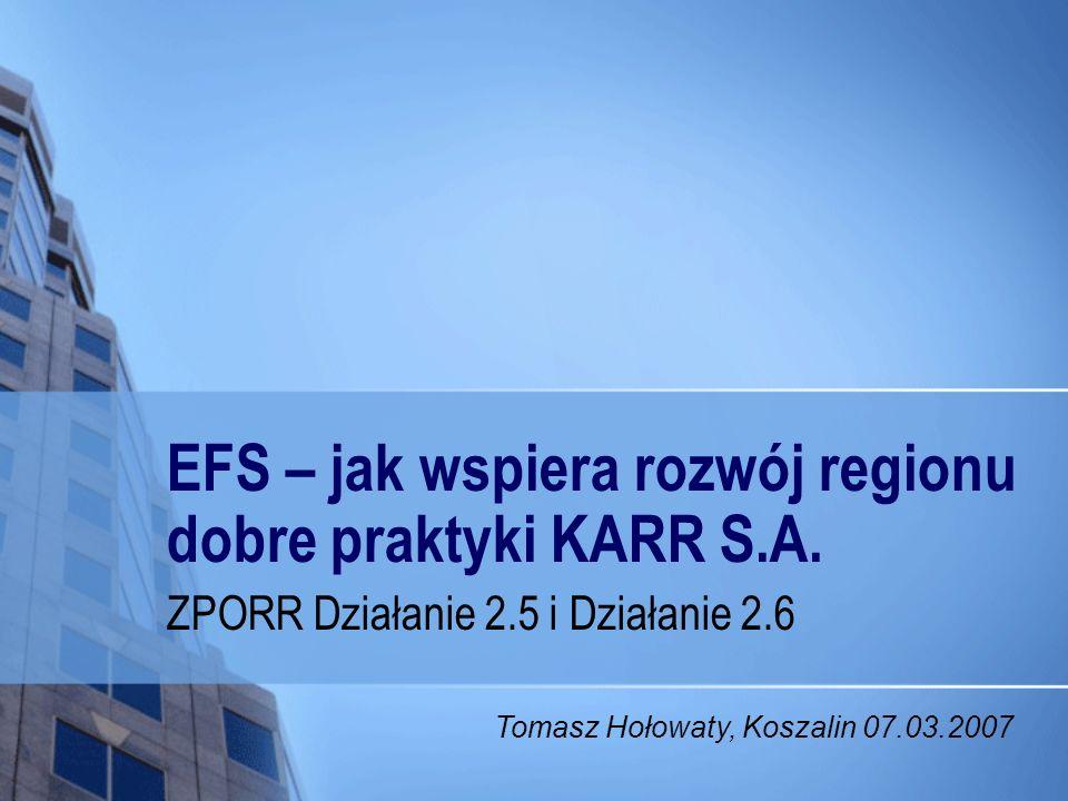 EFS – jak wspiera rozwój regionu dobre praktyki KARR S.A.