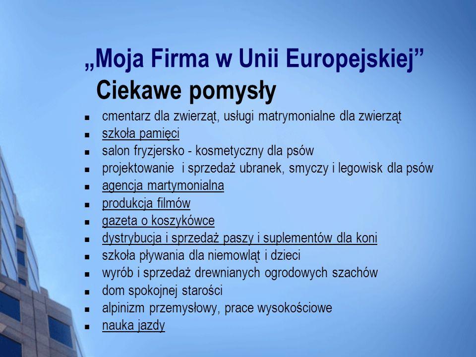 """""""Moja Firma w Unii Europejskiej Ciekawe pomysły"""
