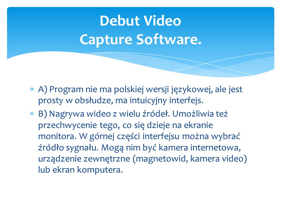 Debut Video Capture Software.