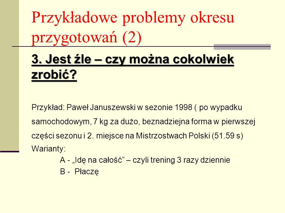 Przykładowe problemy okresu przygotowań (2)