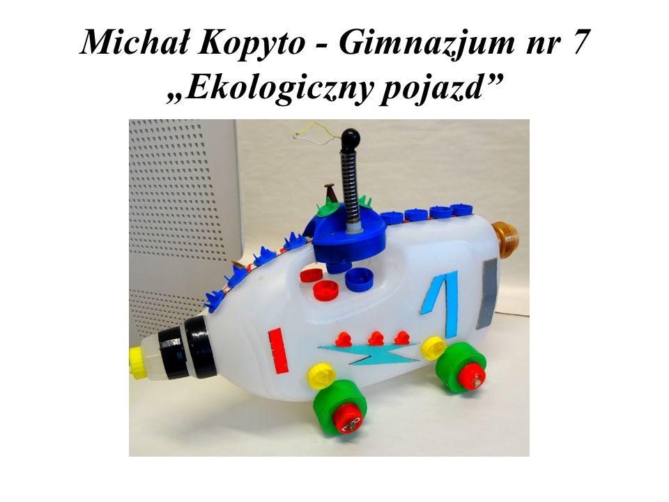 """Michał Kopyto - Gimnazjum nr 7 """"Ekologiczny pojazd"""
