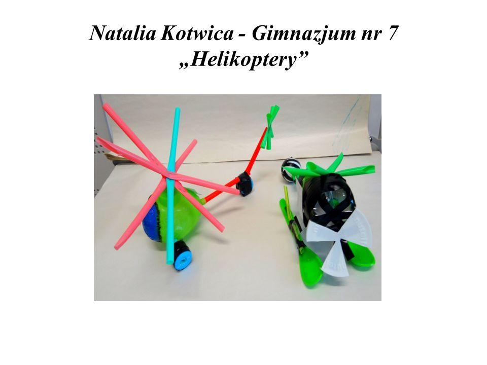 "Natalia Kotwica - Gimnazjum nr 7 ""Helikoptery"