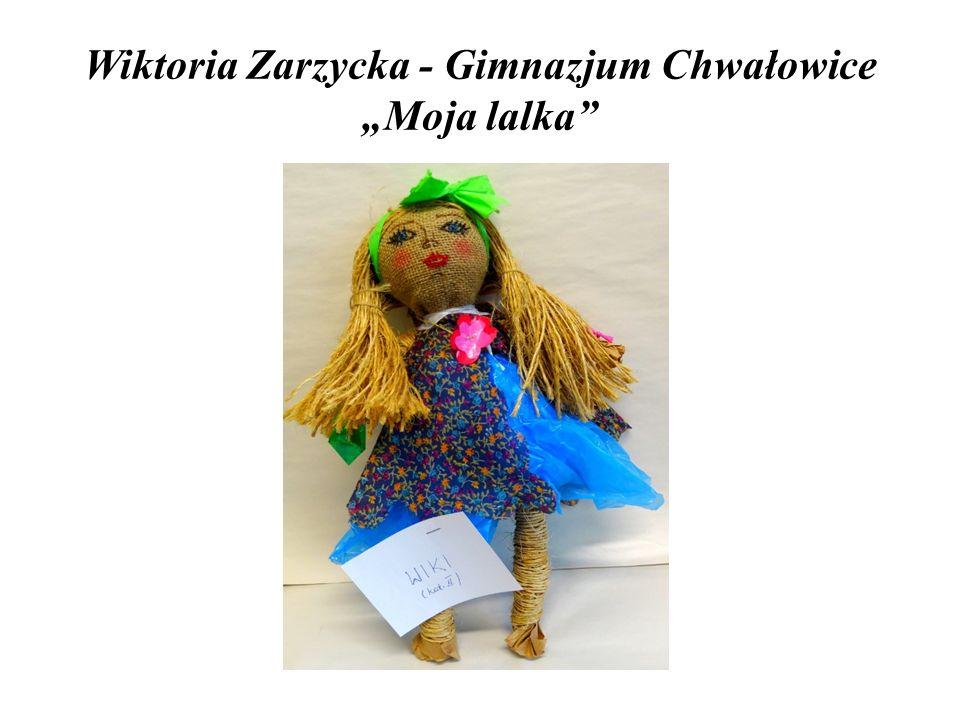 """Wiktoria Zarzycka - Gimnazjum Chwałowice """"Moja lalka"""