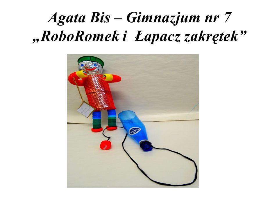 """Agata Bis – Gimnazjum nr 7 """"RoboRomek i Łapacz zakrętek"""