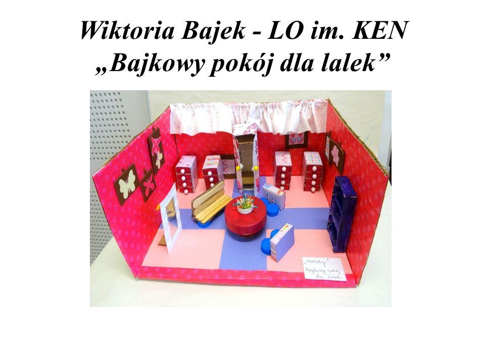 """Wiktoria Bajek - LO im. KEN """"Bajkowy pokój dla lalek"""