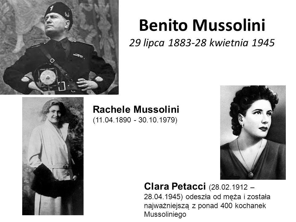 Benito Mussolini 29 lipca 1883-28 kwietnia 1945