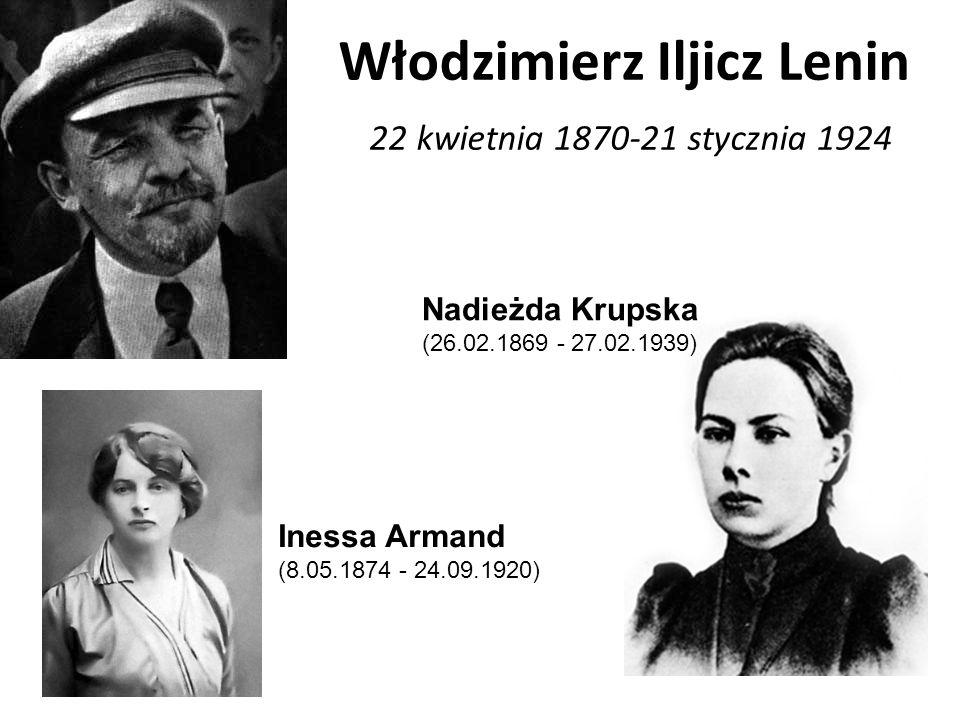 Włodzimierz Iljicz Lenin 22 kwietnia 1870-21 stycznia 1924