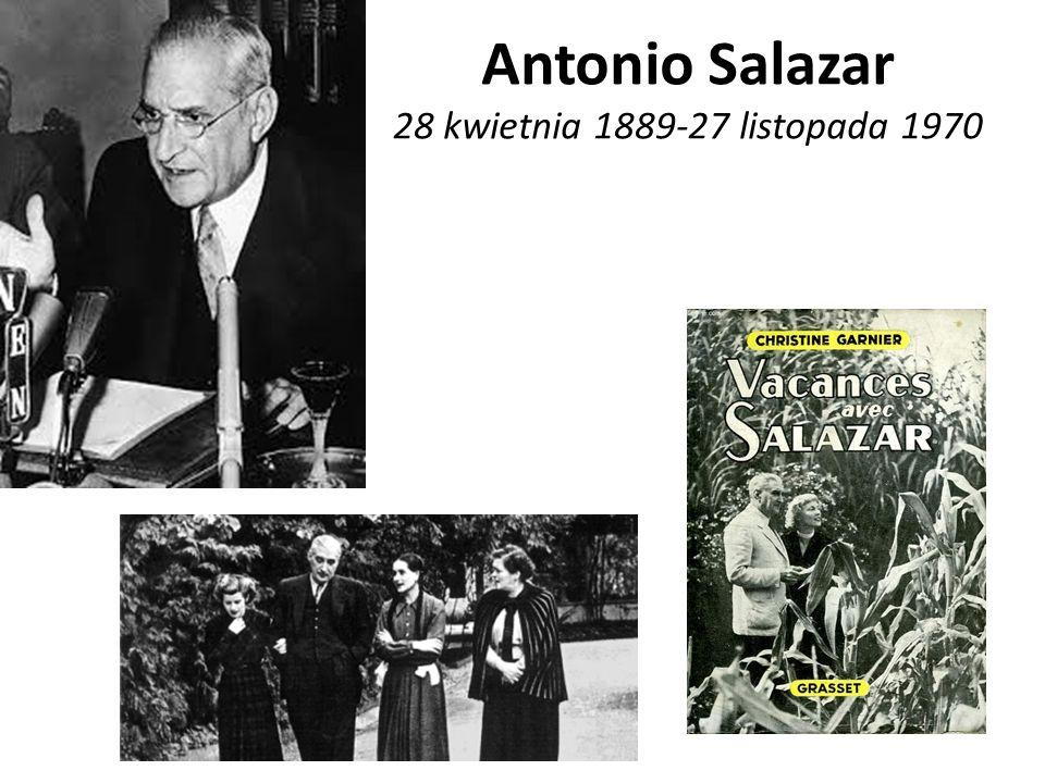 Antonio Salazar 28 kwietnia 1889-27 listopada 1970