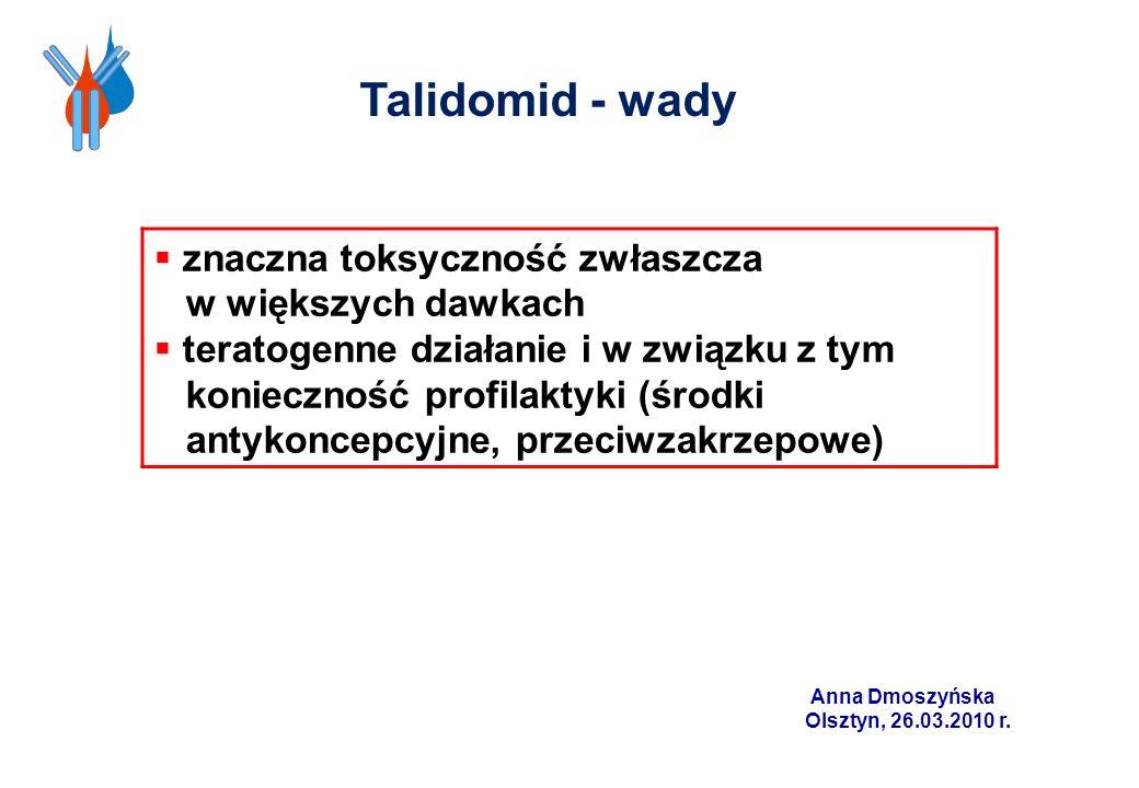 Talidomid - wady znaczna toksyczność zwłaszcza w większych dawkach