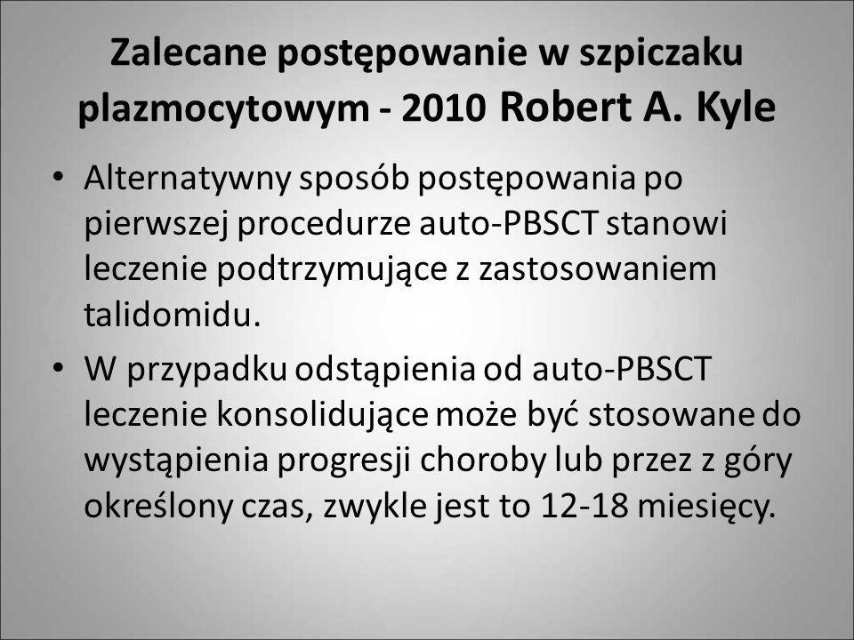 Zalecane postępowanie w szpiczaku plazmocytowym - 2010 Robert A. Kyle