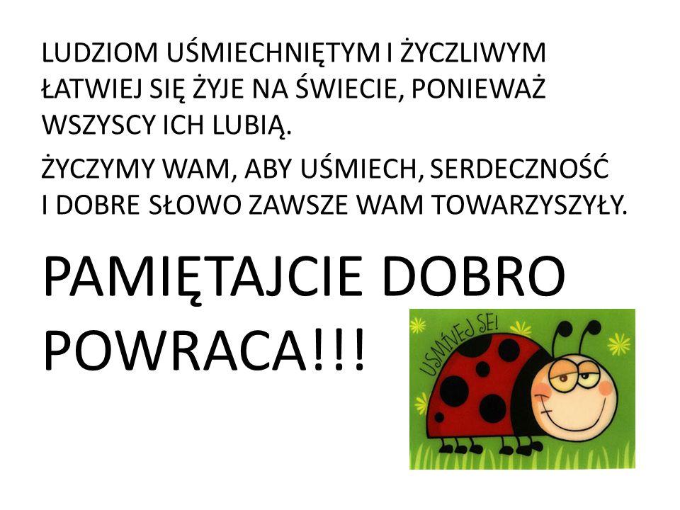 PAMIĘTAJCIE DOBRO POWRACA!!!