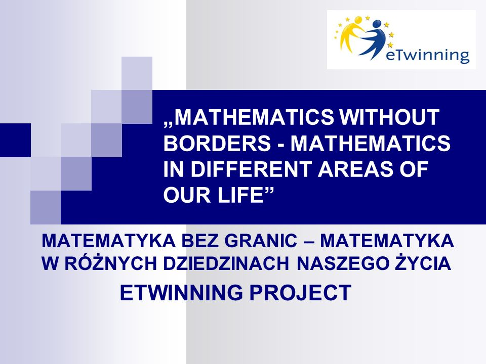 """MATHEMATICS WITHOUT BORDERS - MATHEMATICS IN DIFFERENT AREAS OF OUR LIFE"