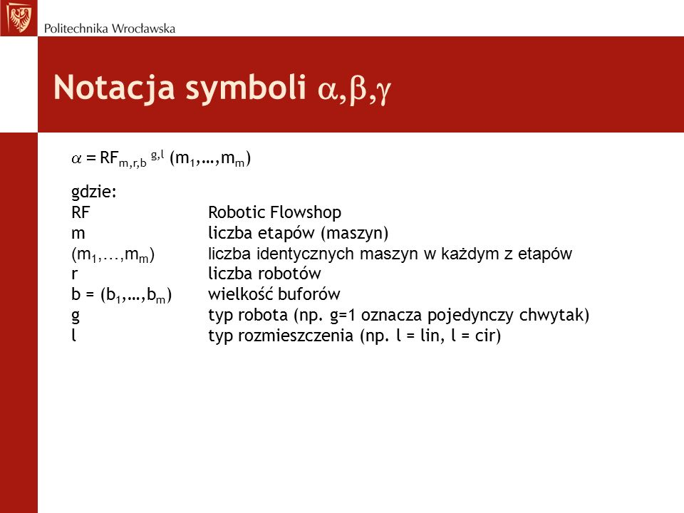 Notacja symboli a,b,g = RFm,r,b g,l (m1,…,mm) gdzie:
