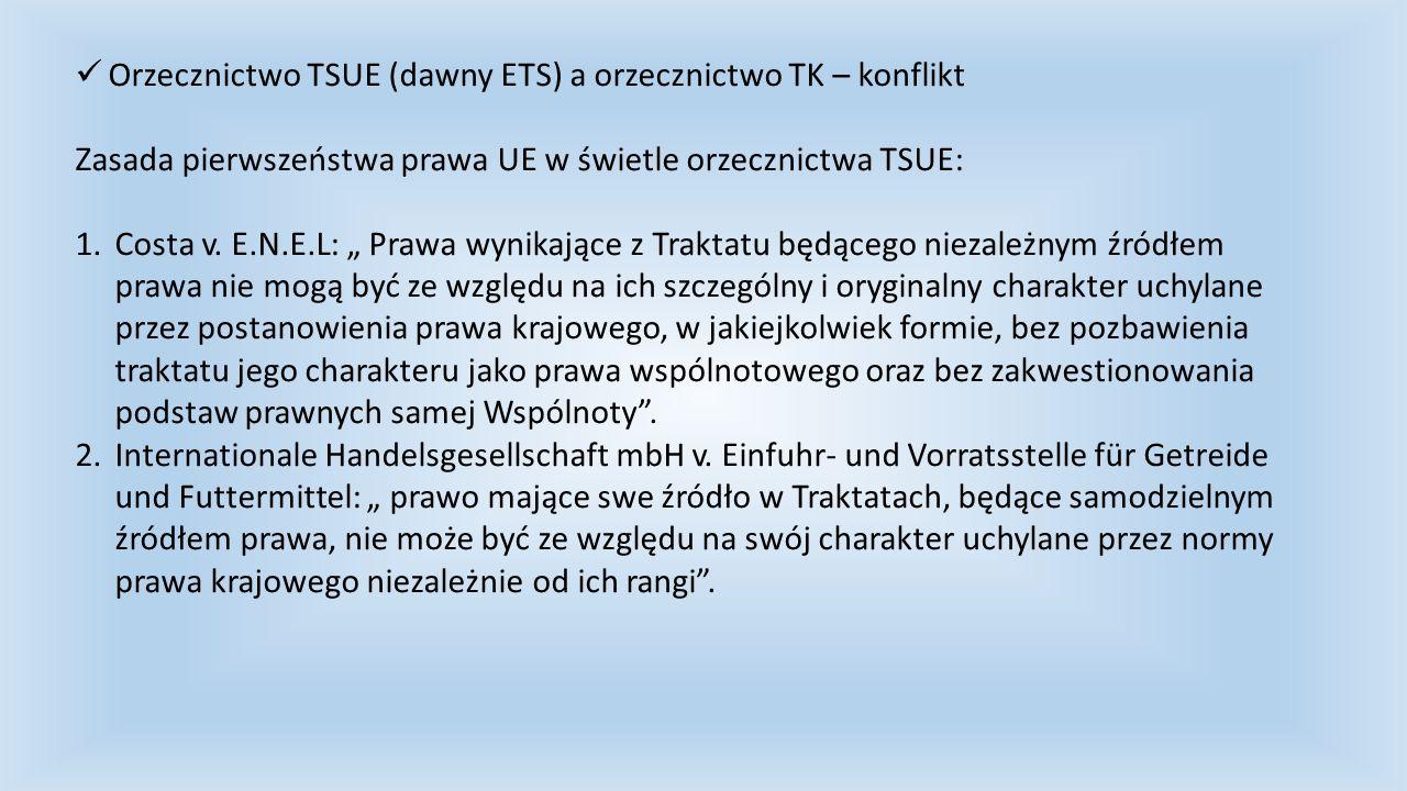 Orzecznictwo TSUE (dawny ETS) a orzecznictwo TK – konflikt