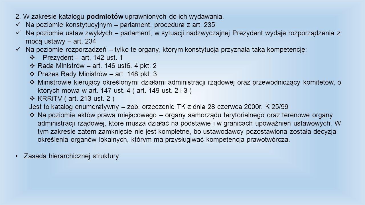 2. W zakresie katalogu podmiotów uprawnionych do ich wydawania.