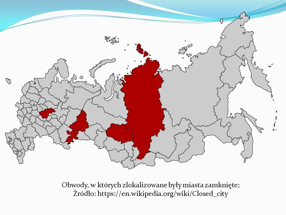 Obwody, w których zlokalizowane były miasta zamknięte; Źródło: https://en.wikipedia.org/wiki/Closed_city