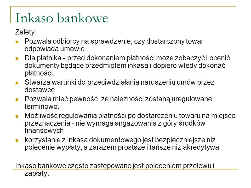 Inkaso bankowe Zalety: